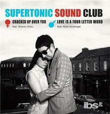 Supertronic Sound Club - Cracked Up Over You - Love Is a Four Letter Word - Vinile 7''