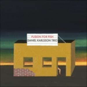 Fusion for Fish - Vinile LP di Daniel Karlsson