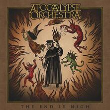 End Is Nigh - Vinile LP di Apocalypse Orchestra