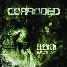 Eleven Shades of Black - Vinile LP di Corroded