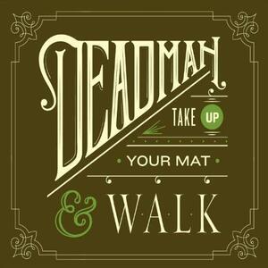 CD Take Up Your Mat & Walk Deadman
