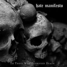To Those Who Glorified Death - Vinile LP di Hate Manifesto