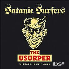Satanic Surfers - the Usurper - Skate, Don't Care - Vinile LP