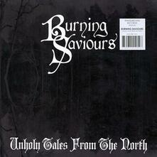 Unholy Tales from the North (Picture Disc - Limited Edition) - Vinile LP di Burning Saviours