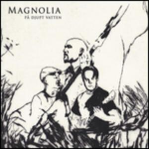 Pa Djupt Vatten - Vinile LP di Magnolia