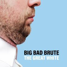 Great White - Vinile LP di Big Bad Brute