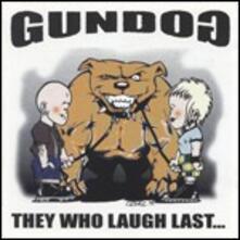They Who Laugh Last... - Vinile LP di Gundog