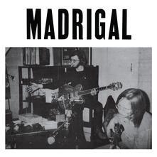Madrigal - Vinile LP di Madrigal