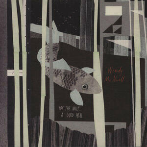 For the Wolf, a Good Meal - Vinile LP di Wendy McNeill