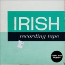 Irish Recording Tape - Vinile LP di Agent Side Grinder