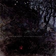 When the Street Calls - Vinile LP di White Birches