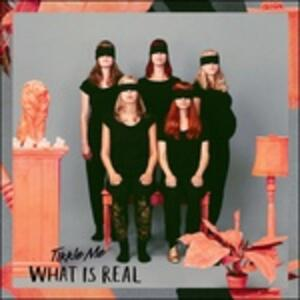 What Is Real? - Vinile LP di Tikkle Me