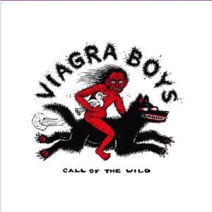Call of the Wild - Vinile LP di Viagra Boys