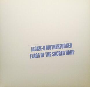 Flags of the Sacred Harp - Vinile LP di Jackie-O Motherfucker