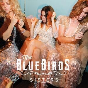 Sisters - Vinile LP di Bluebirds