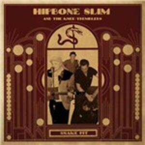 Snake Pit - Vinile LP di Hipbone Slim,Knee Tremblers