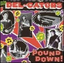Pound Down - Vinile LP di Del-Gators