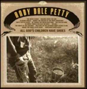 All God's Children Have Shoes - Vinile LP di Andy Dale Petty