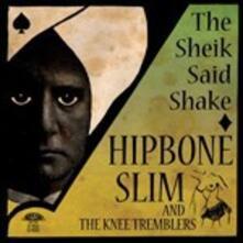 Sheik Said Shake - Vinile LP di Hipbone Slim,Knee Tremblers