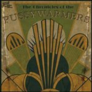 Chronicles - Vinile LP di Pussywarmers