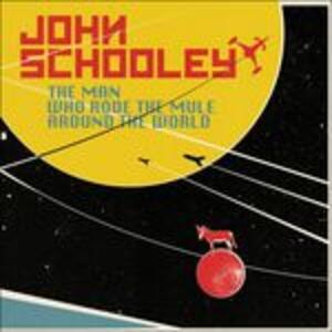 Man Who Rode the Mule Around the World - Vinile LP di John Schooley