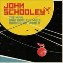 Man Who Rode the Mule Around the World - Vinile LP di John Schooley