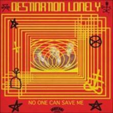 No One Can Save me - Vinile LP di Destination Lonely