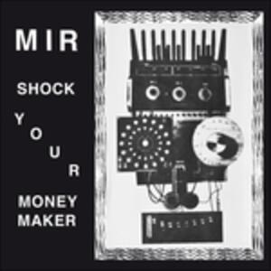 Shock Your Moneymaker - Vinile LP di Mir