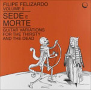 Sede O Morte - Vinile LP di Filipe Felizardo