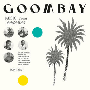 Goombay! Music from the Bahamas 1951-59 - Vinile LP