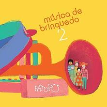 Musica de Brinquedo 2 - CD Audio di Pato Fu
