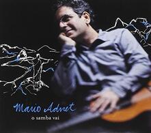 O Samba Vai - CD Audio di Mario Adnet
