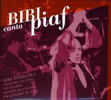 Bibi canta Piaf - CD Audio di Bibi Ferreira