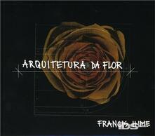 Arquitetura da Flor - CD Audio di Francis Hime
