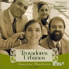 Cancoes Paulistas Ao Vivo - CD Audio di Trovadores Urbanos