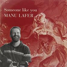 Someone Like You - CD Audio di Manu Lafer