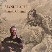 Canto Casual - CD Audio di Manu Lafer