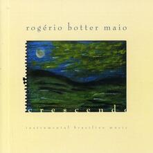 Crescendo - CD Audio di Rogerio Botter Maio