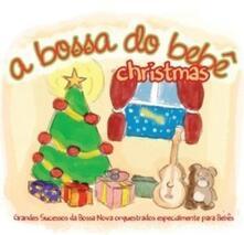 A Bossa Do Bebe Christmas - CD Audio di Roberto Menescal
