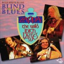Blind Man Blues - CD Audio di Zappa & the Wild Irish Lasses