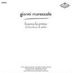 Buona la prima. 23 Brevilinee di Attilio - Vinile LP di Gianni Maroccolo