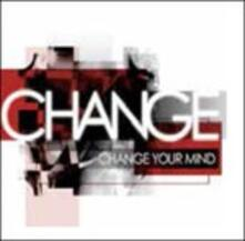 Chage Your Mind - CD Audio di Change