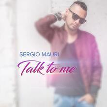Talk to Me - CD Audio di Sergio Mauri