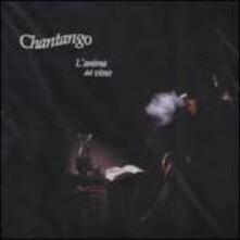 L'anima Del Vino - CD Audio di Chantango