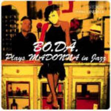 Plays Madonna in Jazz - CD Audio di Bo.Dà.