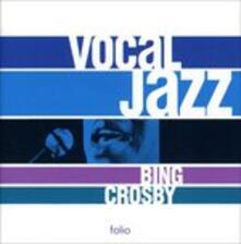 Vocal Jazz Series - CD Audio di Bing Crosby