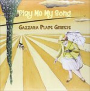 Play Me My Song. Gazzarra plays Genesis - Vinile LP di Gazzarra