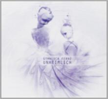 Unheimlich - CD Audio di Gianluca Ferro