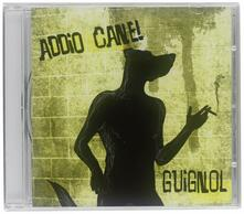 Addio cane! - CD Audio di Guignol