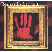 I Sing the Voice Impossib - CD Audio di Bernardo Lanzetti